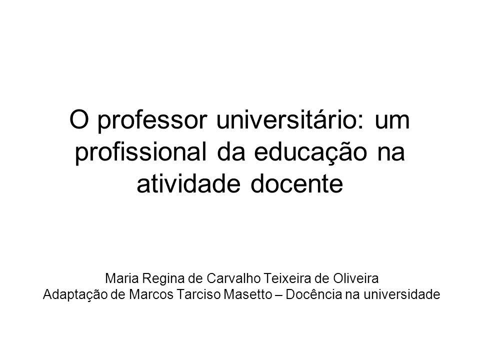 O professor universitário: um profissional da educação na atividade docente