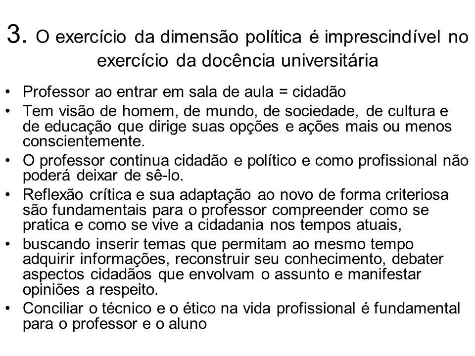 3. O exercício da dimensão política é imprescindível no exercício da docência universitária