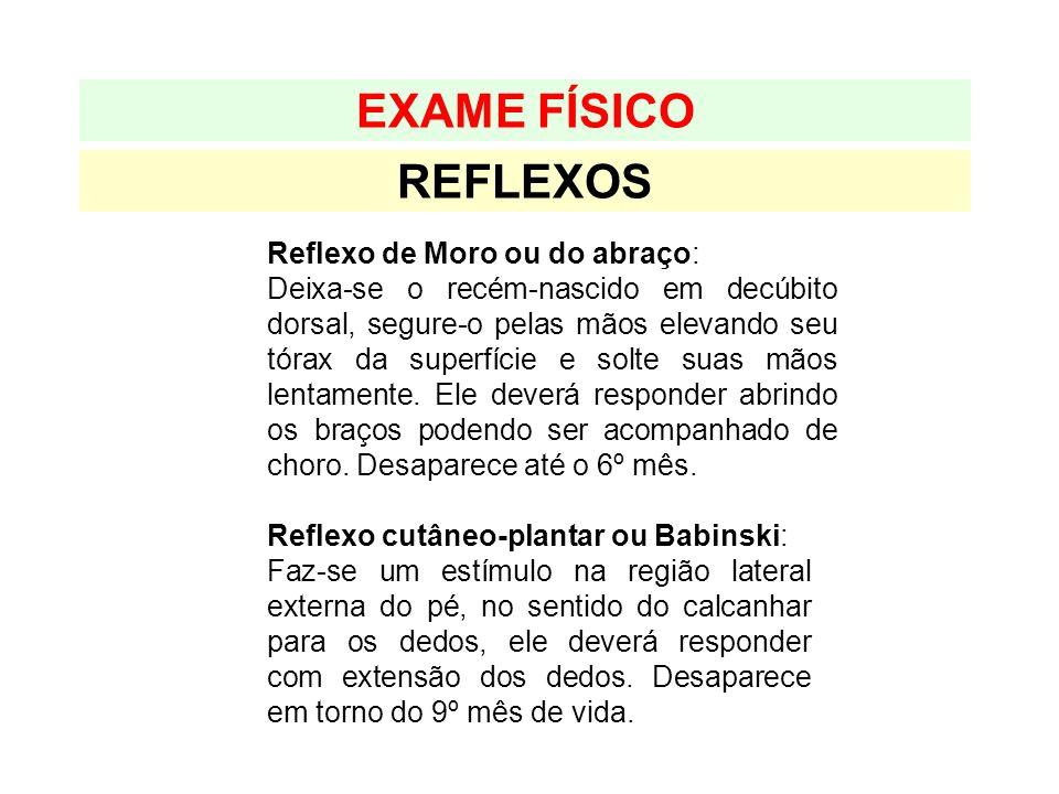 EXAME FÍSICO REFLEXOS Reflexo de Moro ou do abraço: