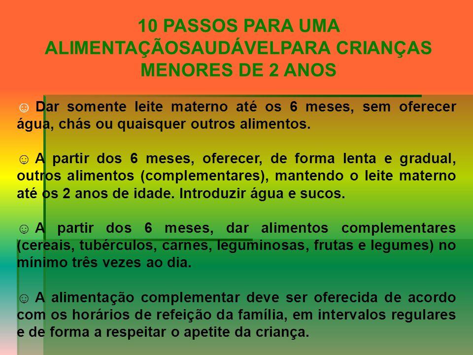 10 PASSOS PARA UMA ALIMENTAÇÃOSAUDÁVELPARA CRIANÇAS MENORES DE 2 ANOS