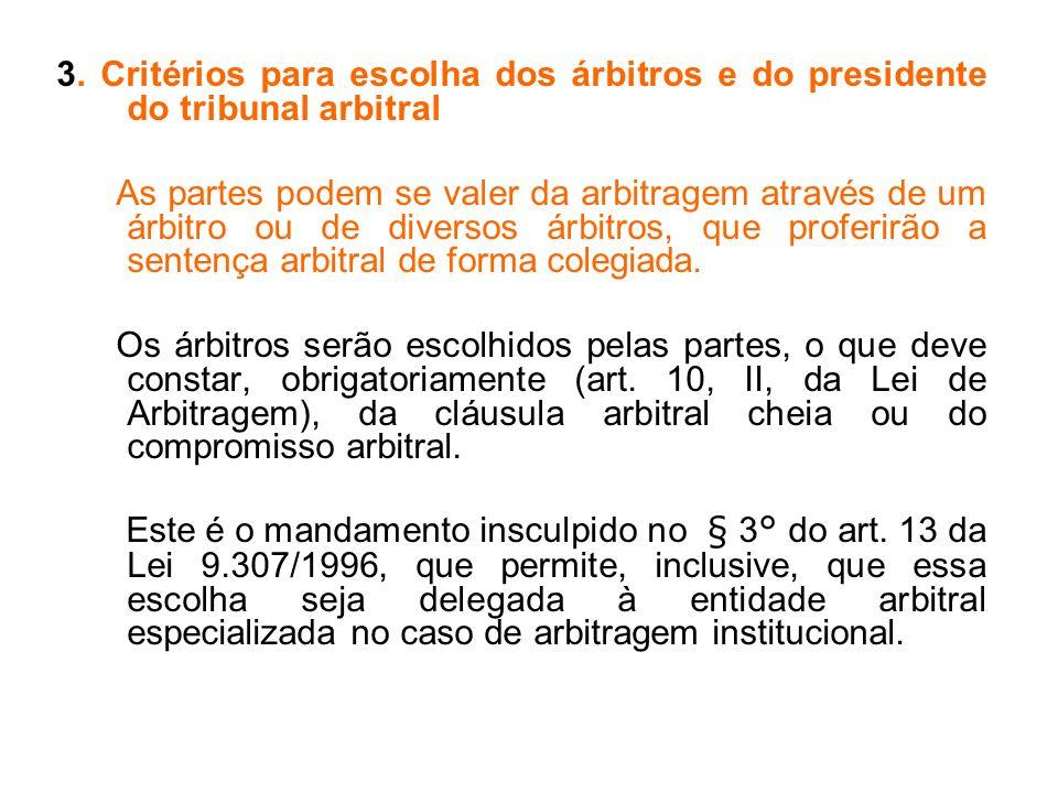 3. Critérios para escolha dos árbitros e do presidente do tribunal arbitral