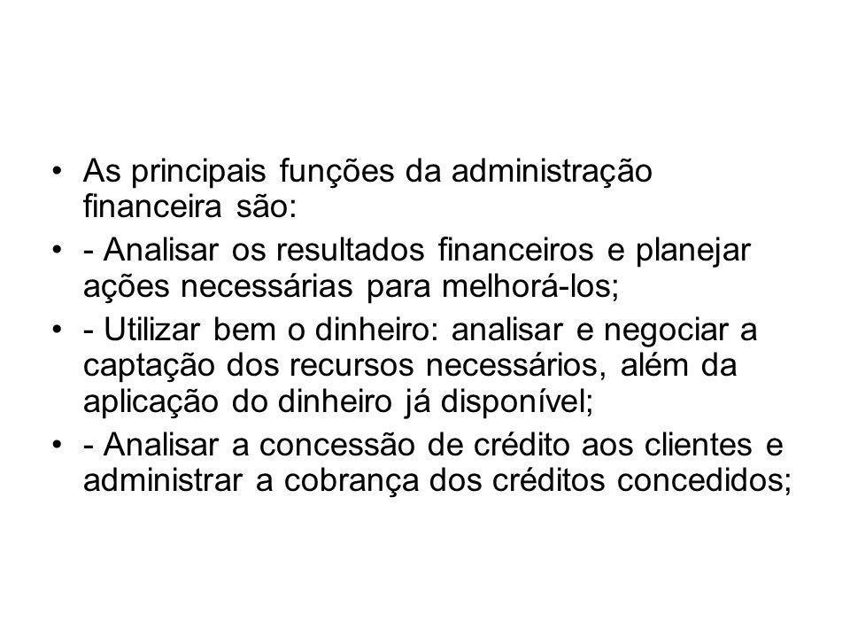 As principais funções da administração financeira são: