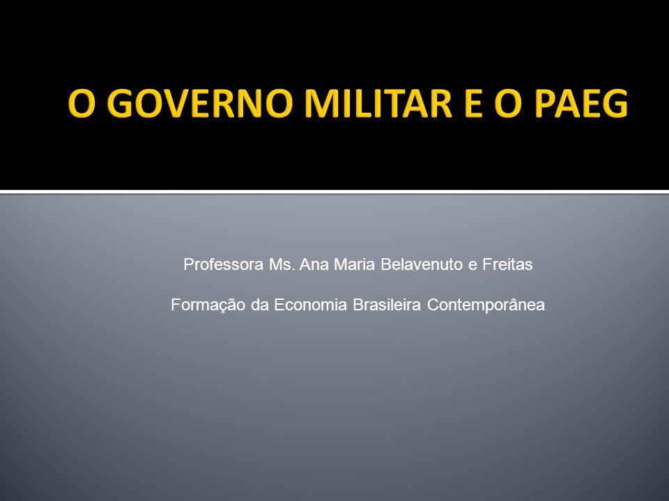 O GOVERNO MILITAR E O PAEG