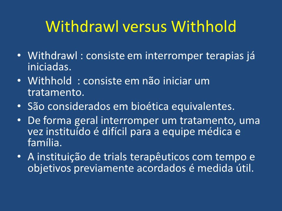Withdrawl versus Withhold