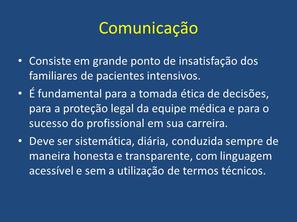Comunicação Consiste em grande ponto de insatisfação dos familiares de pacientes intensivos.