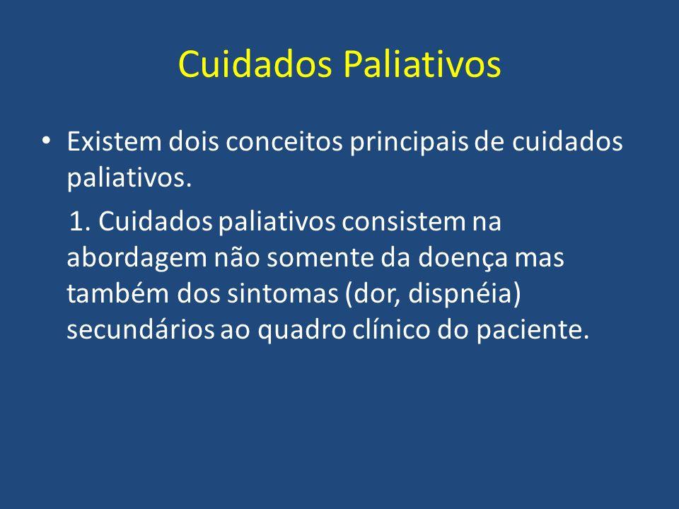 Cuidados Paliativos Existem dois conceitos principais de cuidados paliativos.
