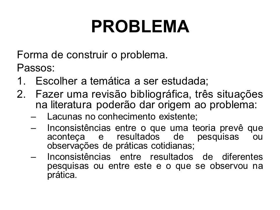 PROBLEMA Forma de construir o problema. Passos: