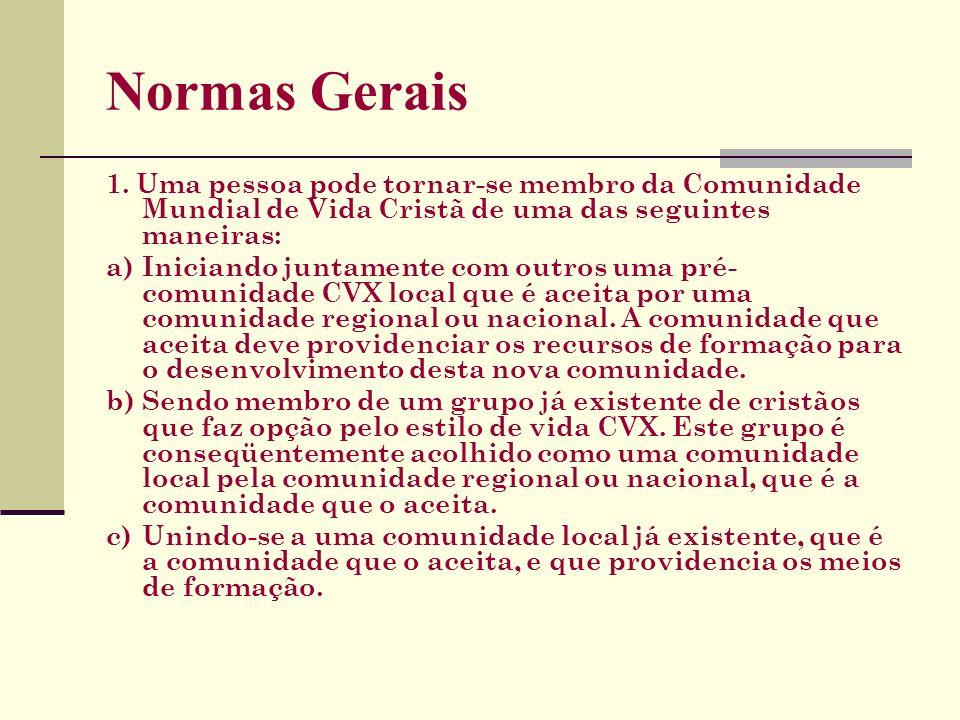 Normas Gerais1. Uma pessoa pode tornar-se membro da Comunidade Mundial de Vida Cristã de uma das seguintes maneiras: