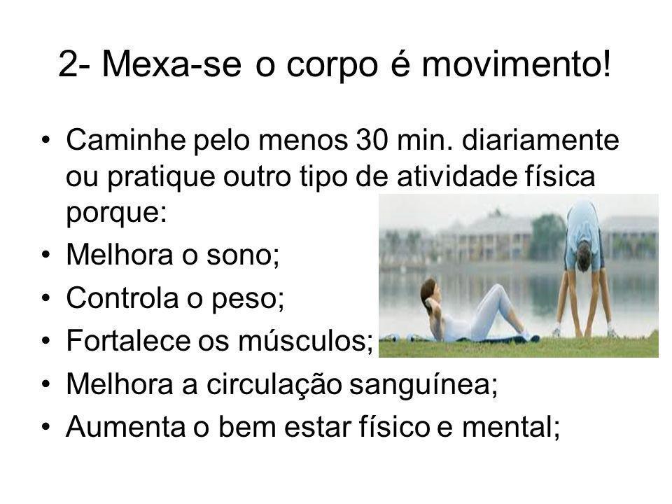 2- Mexa-se o corpo é movimento!