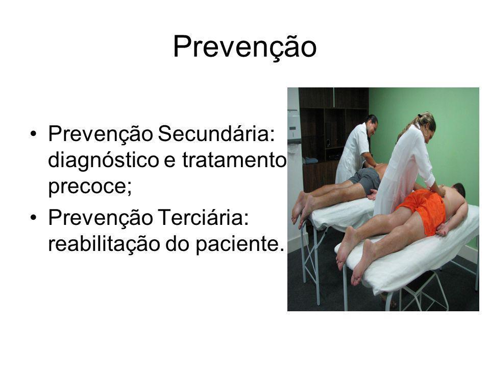 Prevenção Prevenção Secundária: diagnóstico e tratamento precoce;