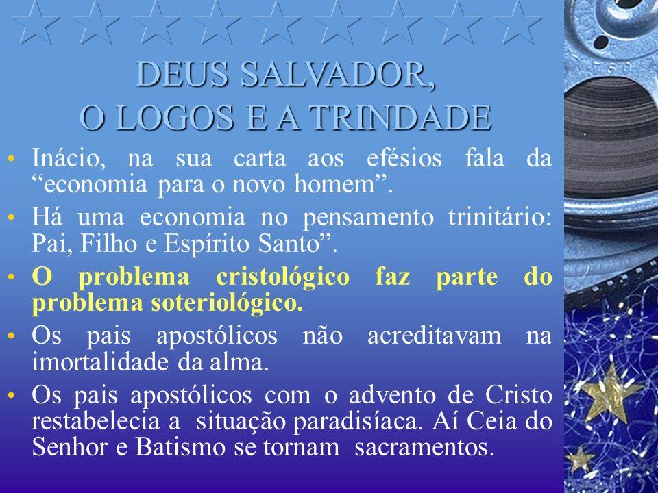 DEUS SALVADOR, O LOGOS E A TRINDADE