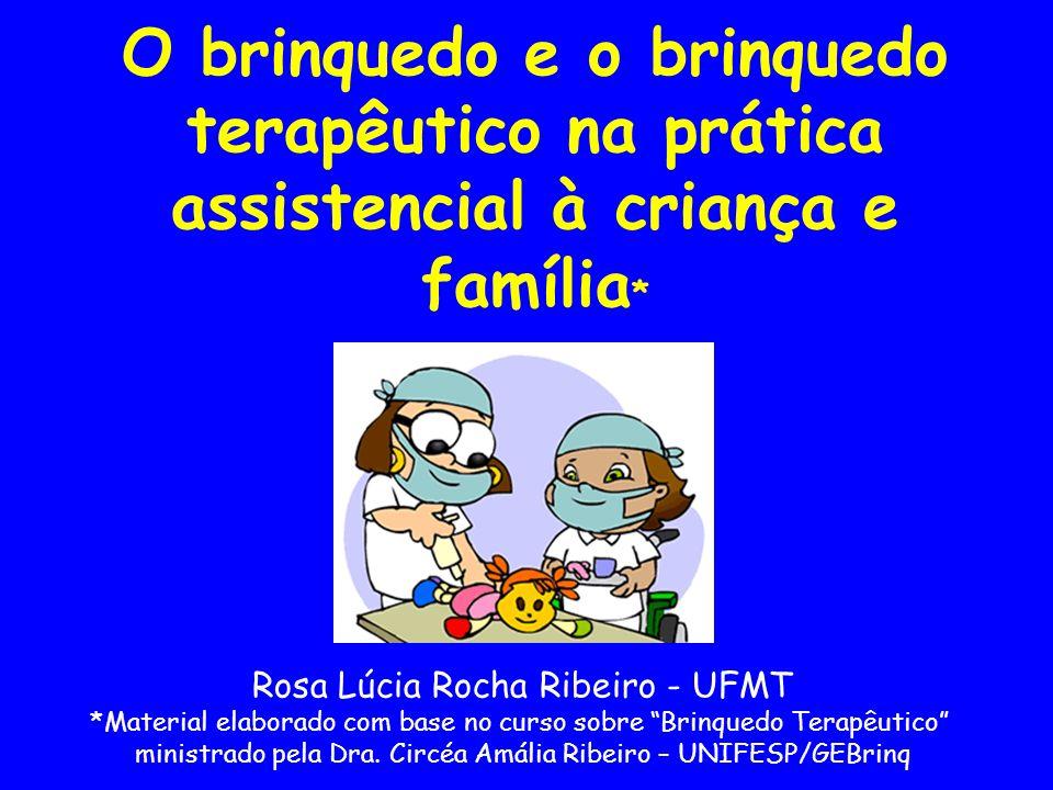 O brinquedo e o brinquedo terapêutico na prática assistencial à criança e família*