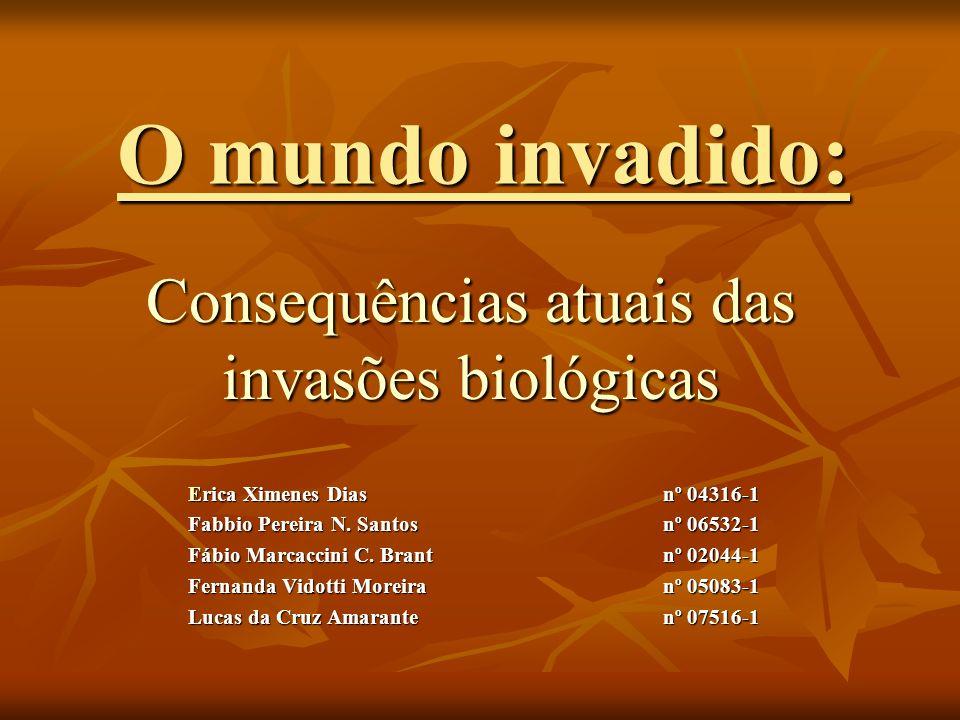 O mundo invadido: Consequências atuais das invasões biológicas