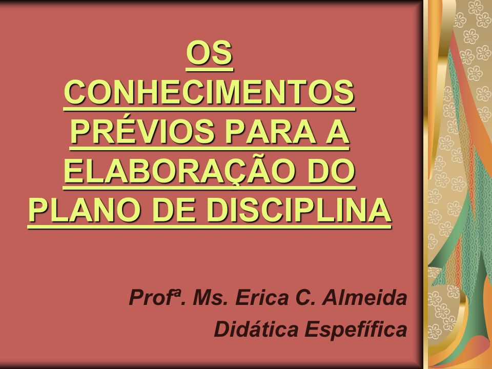 OS CONHECIMENTOS PRÉVIOS PARA A ELABORAÇÃO DO PLANO DE DISCIPLINA