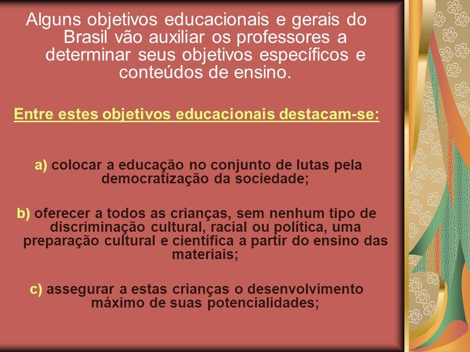 Entre estes objetivos educacionais destacam-se: