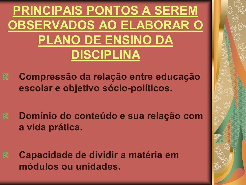 PRINCIPAIS PONTOS A SEREM OBSERVADOS AO ELABORAR O PLANO DE ENSINO DA DISCIPLINA