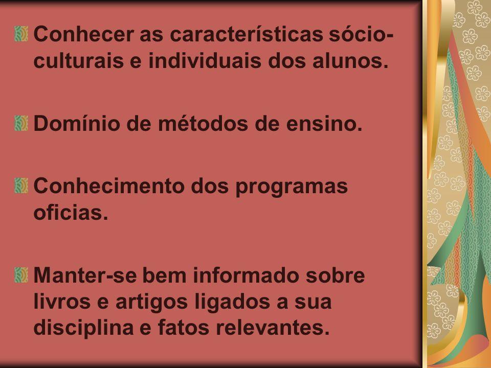 Conhecer as características sócio-culturais e individuais dos alunos.