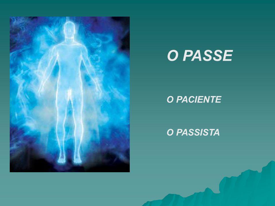 O PASSE O PACIENTE O PASSISTA