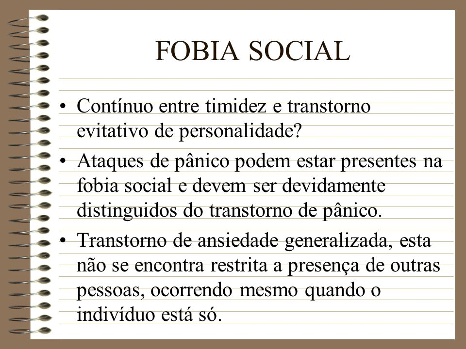 FOBIA SOCIAL Contínuo entre timidez e transtorno evitativo de personalidade