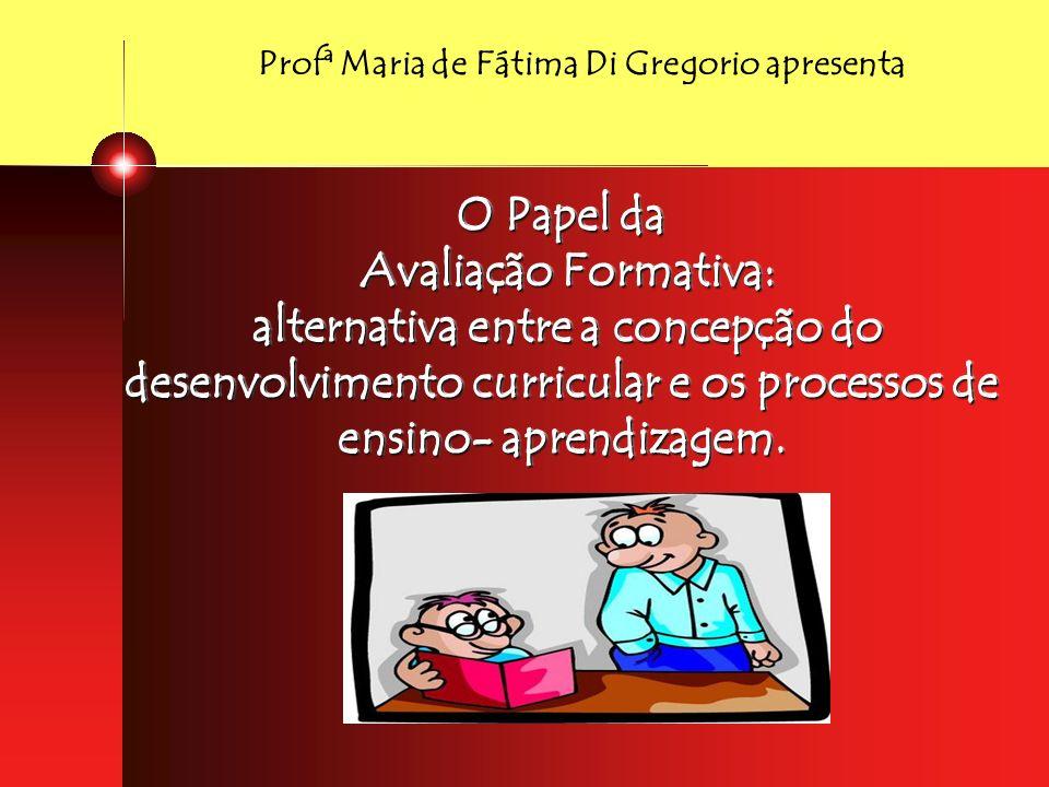 Profª Maria de Fátima Di Gregorio apresenta