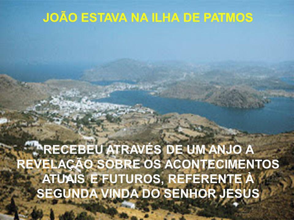 JOÃO ESTAVA NA ILHA DE PATMOS