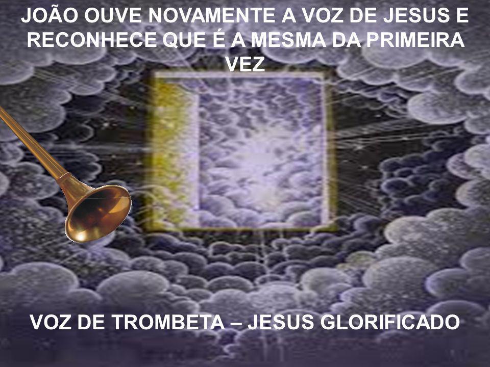 VOZ DE TROMBETA – JESUS GLORIFICADO