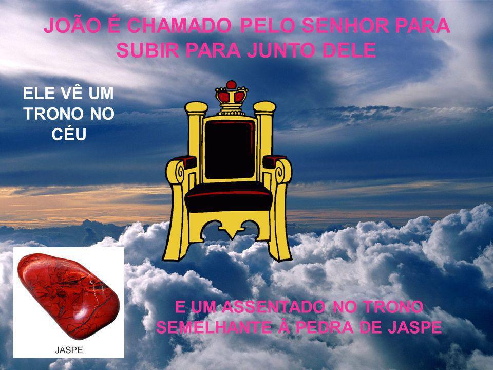 JOÃO É CHAMADO PELO SENHOR PARA SUBIR PARA JUNTO DELE