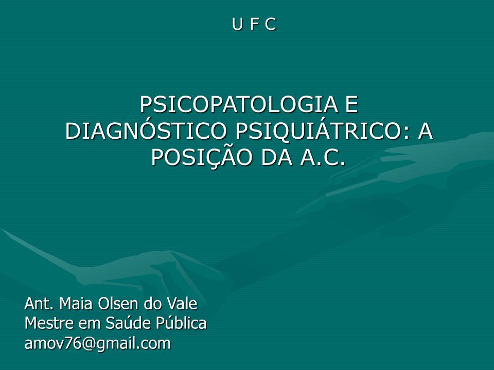 DIAGNÓSTICO PSIQUIÁTRICO: A POSIÇÃO DA A.C.