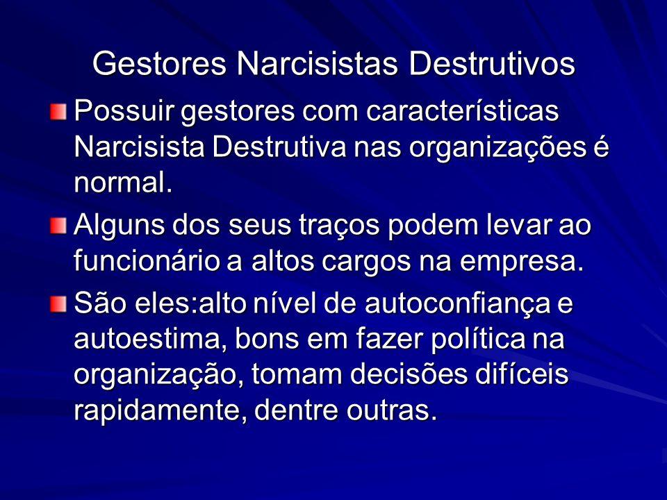 Gestores Narcisistas Destrutivos