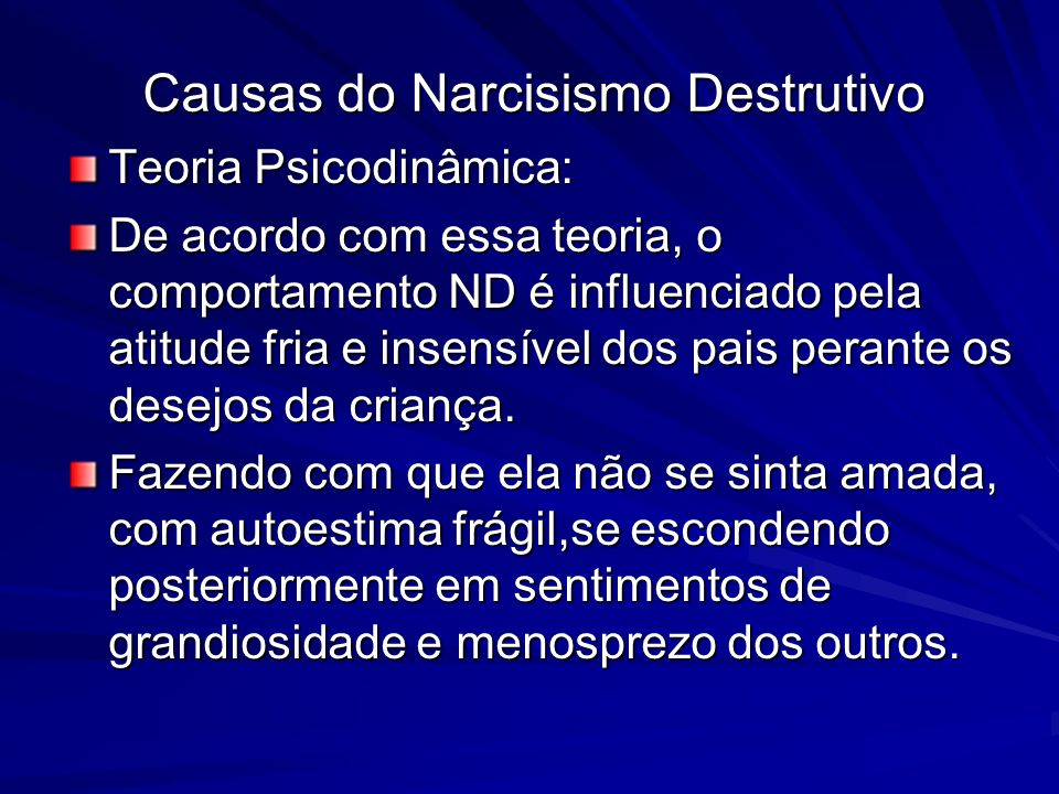 Causas do Narcisismo Destrutivo