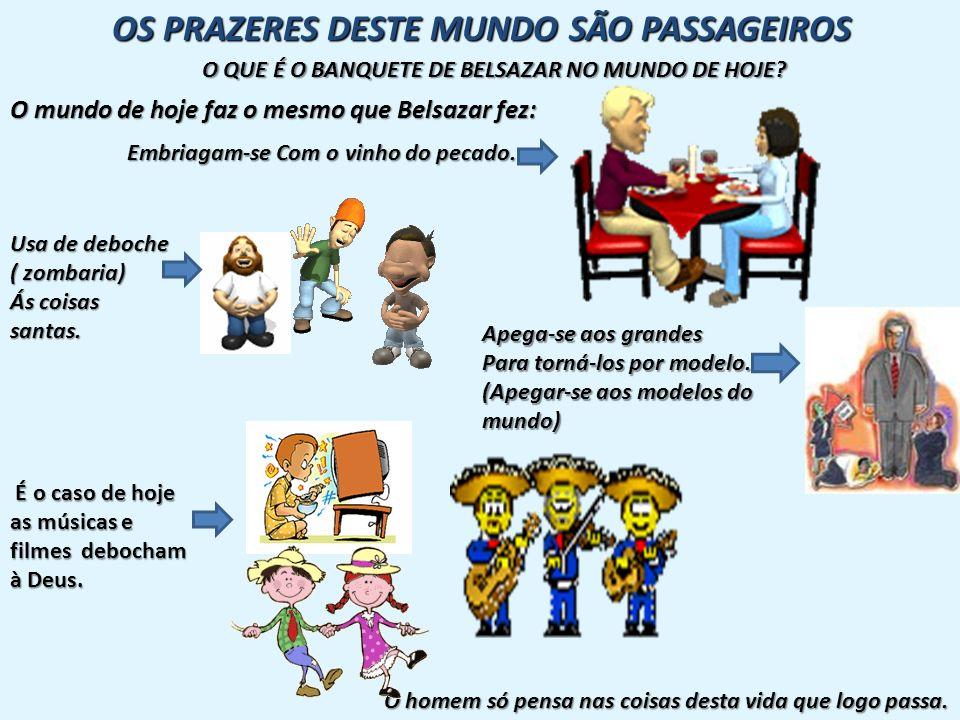 OS PRAZERES DESTE MUNDO SÃO PASSAGEIROS