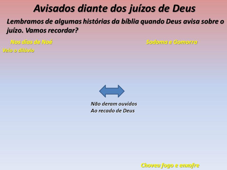 Avisados diante dos juízos de Deus