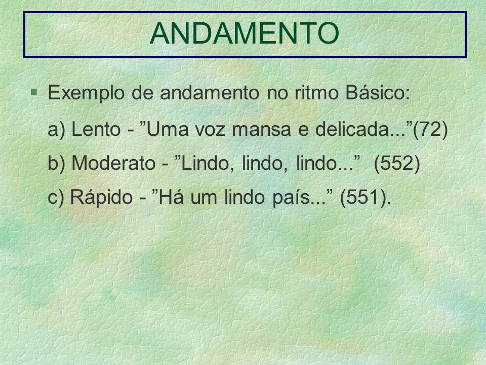 ANDAMENTO Exemplo de andamento no ritmo Básico:
