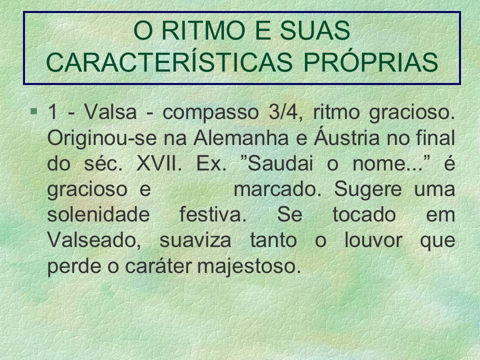 O RITMO E SUAS CARACTERÍSTICAS PRÓPRIAS