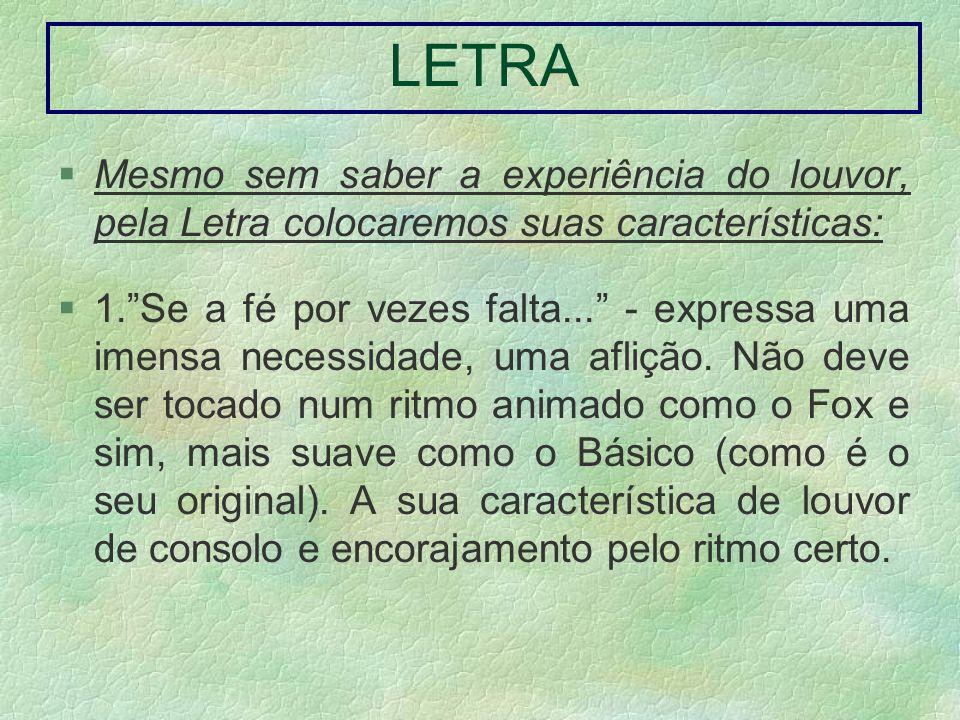 LETRA Mesmo sem saber a experiência do louvor, pela Letra colocaremos suas características: