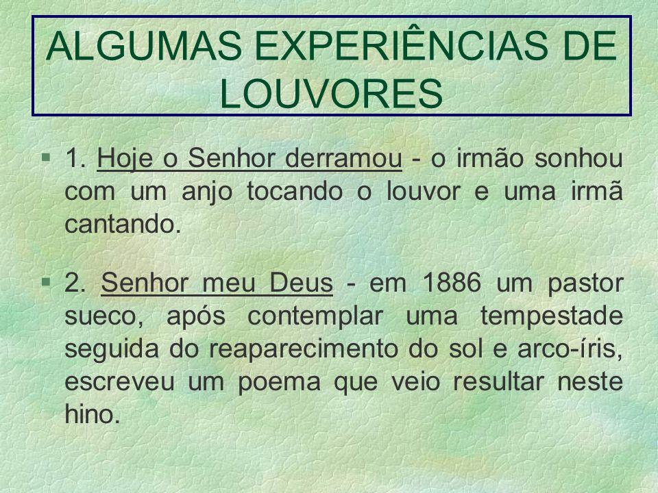 ALGUMAS EXPERIÊNCIAS DE LOUVORES