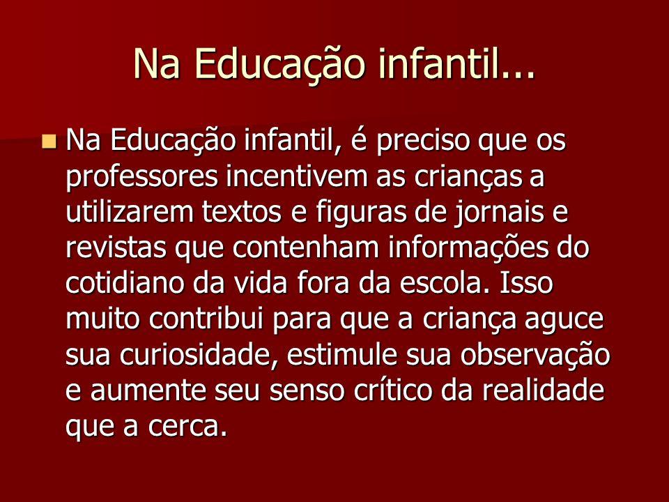Na Educação infantil...