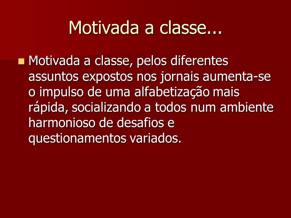 Motivada a classe...