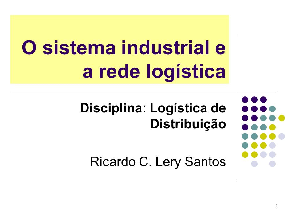 O sistema industrial e a rede logística