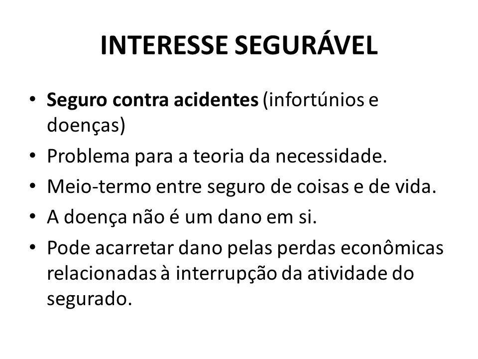 INTERESSE SEGURÁVEL Seguro contra acidentes (infortúnios e doenças)