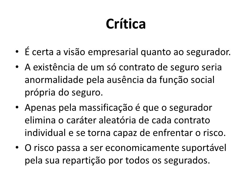 Crítica É certa a visão empresarial quanto ao segurador.