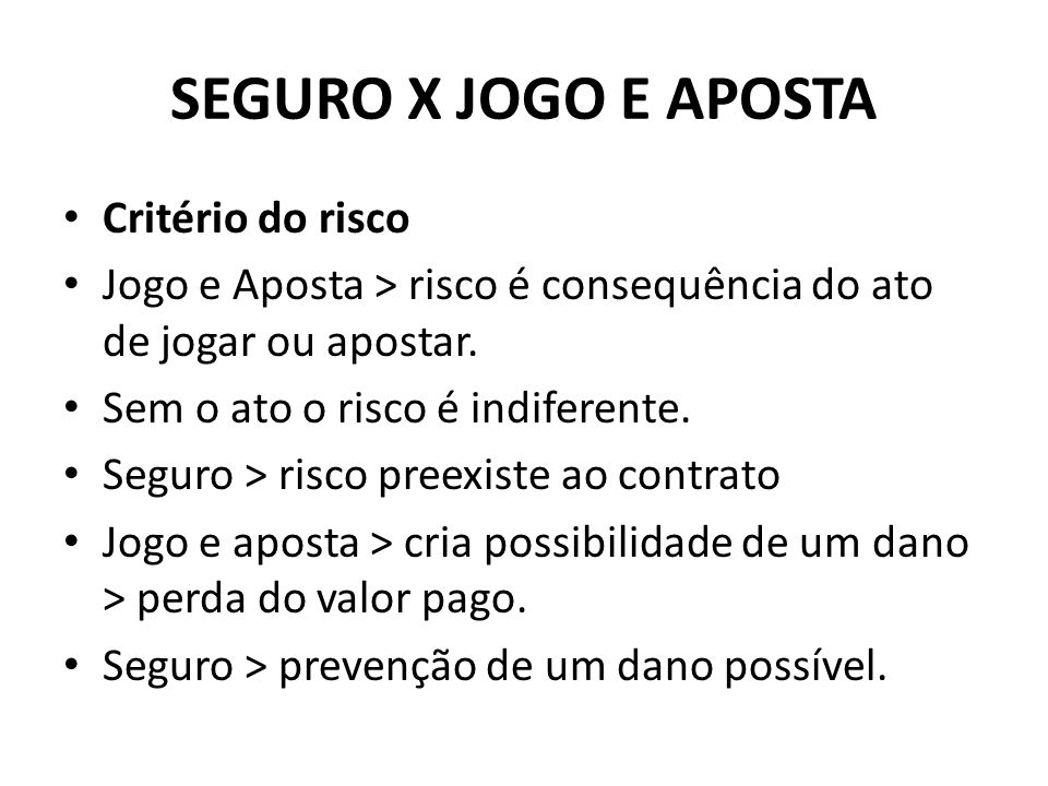 SEGURO X JOGO E APOSTA Critério do risco
