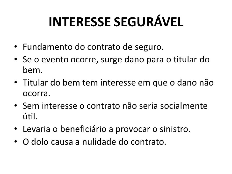 INTERESSE SEGURÁVEL Fundamento do contrato de seguro.