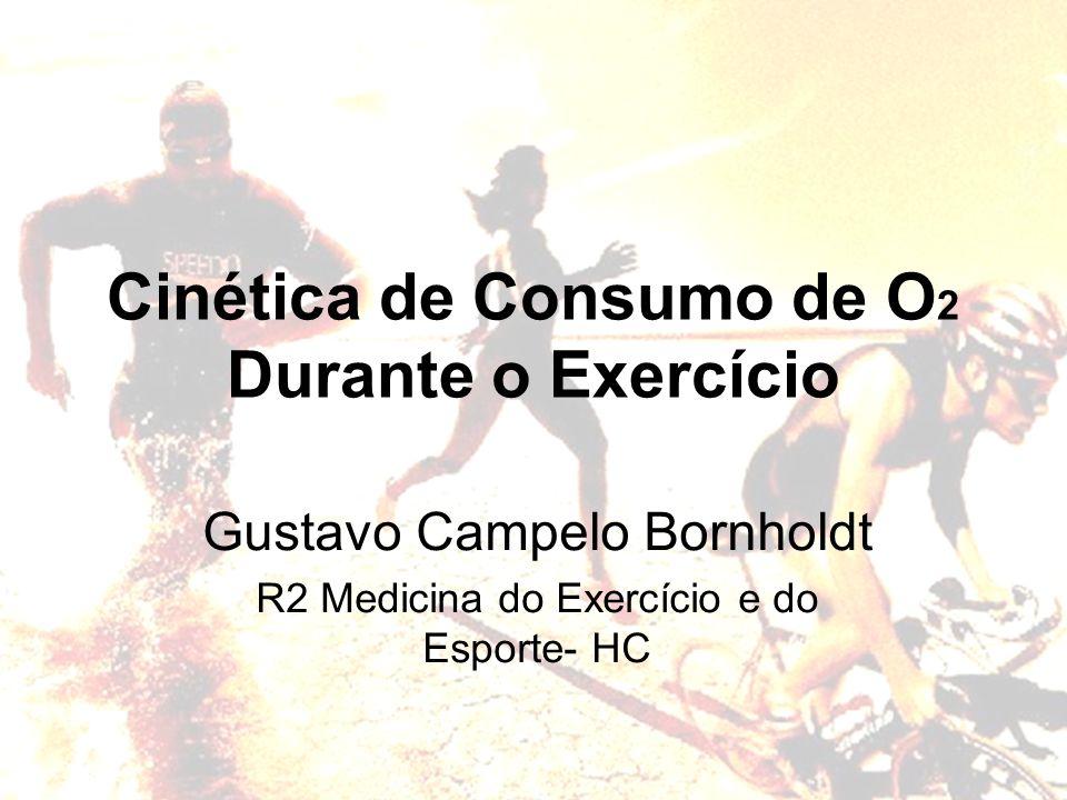 Cinética de Consumo de O2 Durante o Exercício