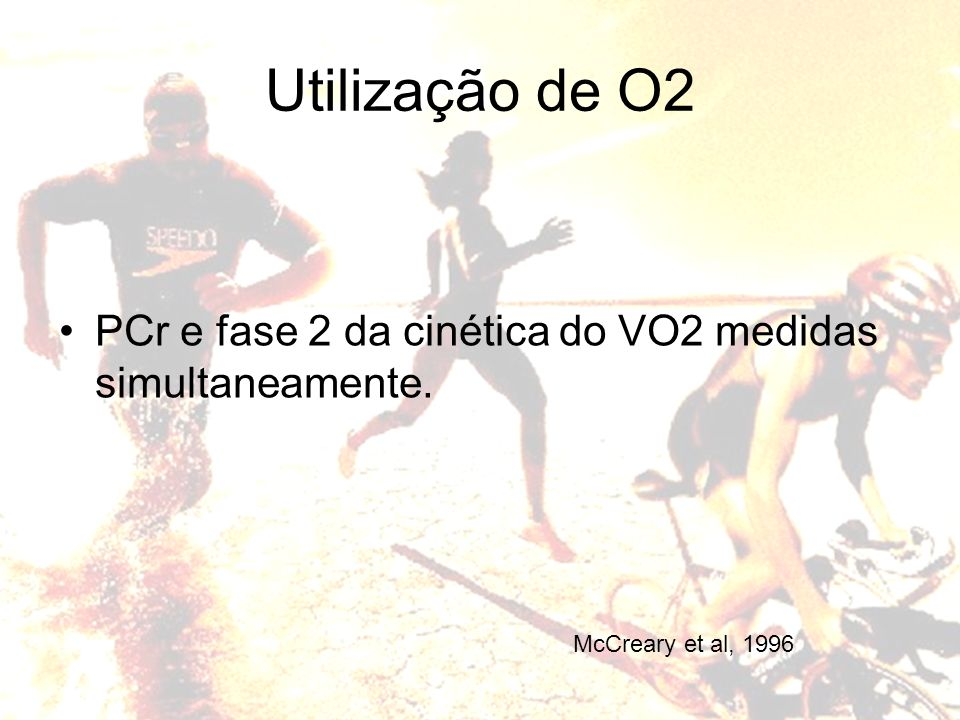 Utilização de O2 PCr e fase 2 da cinética do VO2 medidas simultaneamente. McCreary et al, 1996