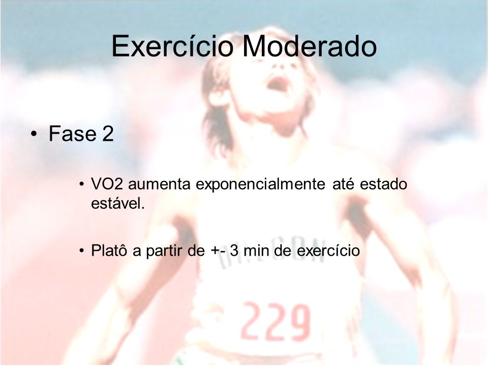 Exercício Moderado Fase 2 ∆VO2(t) = ∆VO2(ss) ( 1- e )