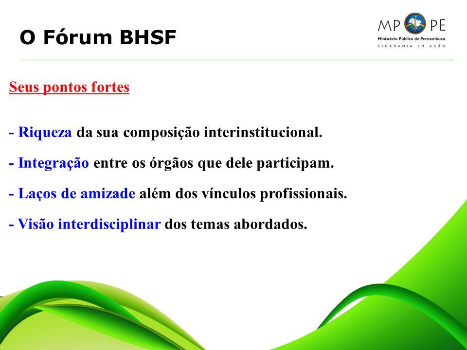 O Fórum BHSF Seus pontos fortes