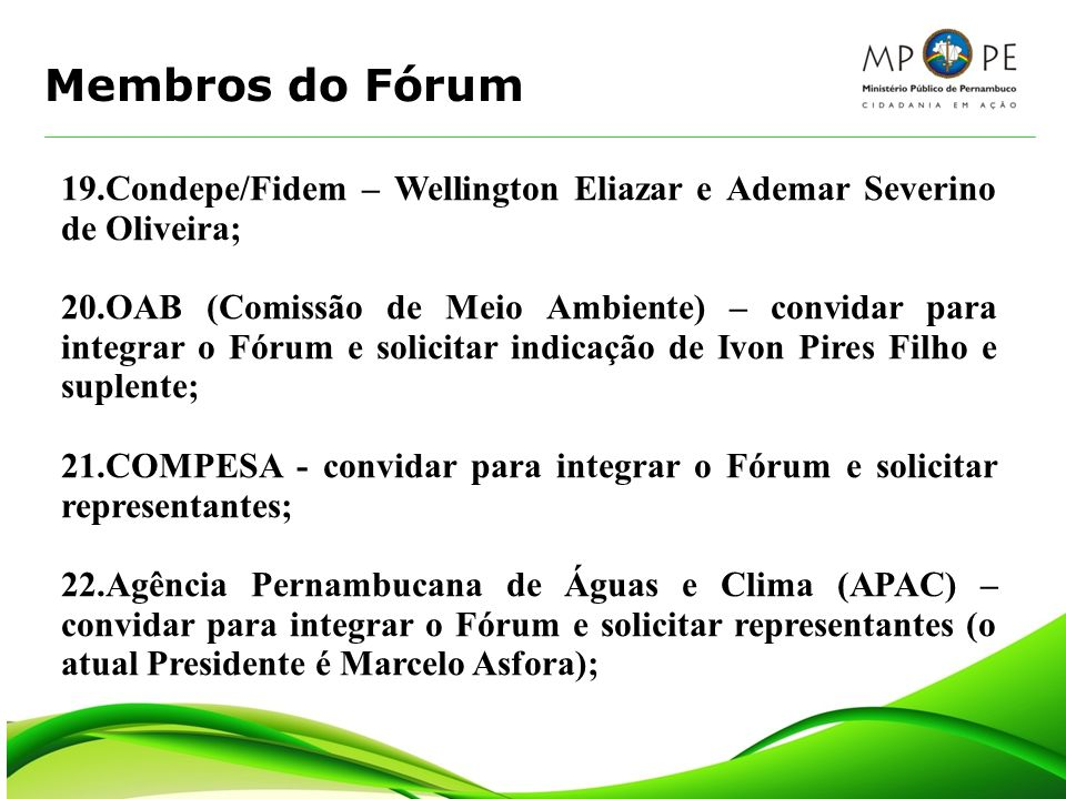 Membros do Fórum 19.Condepe/Fidem – Wellington Eliazar e Ademar Severino de Oliveira;