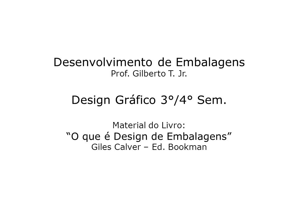 Desenvolvimento de Embalagens Prof. Gilberto T. Jr