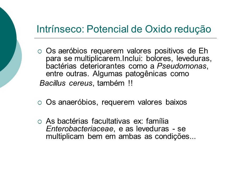 Intrínseco: Potencial de Oxido redução